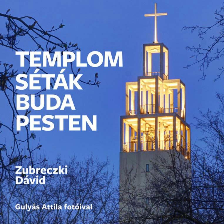 Bejártam Budapest templomait, és még csak el sem kellett mennem itthonról